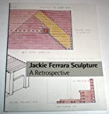 Jackie Ferrara Sculpture: A Retrospective (0916758338) by Bourdon, David