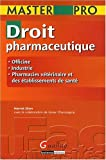 Droit pharmaceutique : Officine, industrie, pharmacies v�t�rinaire et des �tablissements de sant�
