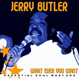 Whatever You Want - The Best of Jerry Butler