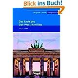Die große Chronik der Weltgeschichte: Die große Chronik Weltgeschichte 19. Das Ende des Ost-West-Konflikts: 1973...