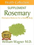 img - for The Rosemary Supplement: Alternative Medicine for a Healthy Body (Health Collection) book / textbook / text book