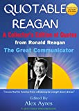 img - for QUOTABLE REAGAN: A Collector's Edition of Quotations from Ronald Reagan, The Great Communicator book / textbook / text book