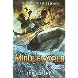 Middleworld (The Jaguar Stones, Book One) ~ J&P Voelkel
