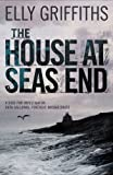 The House at Sea's End: A Ruth Galloway Investigation