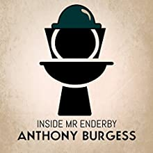Inside Mr Enderby (       UNABRIDGED) by Anthony Burgess Narrated by John Sessions