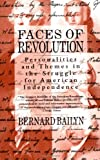 Faces of Revolution: Personalities & Themes in the Struggle for American Independence (0679736239) by Bailyn, Bernard