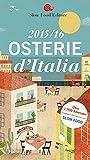 Osterie d`Italia 2015/16: Über 1700 Adressen, ausgewählt und empfohlen von SLOW FOOD (Gastronomische Reiseführer)