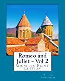 Image of Romeo and Juliet - Vol 2: Gigantic Print Edition