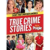 People True Crime Stories: Cases that Shocked America by Editors of People Magazine