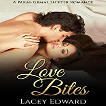 Shifter Romance: Love Bites (       UNABRIDGED) by Lacey Edward Narrated by Audrey Lusk