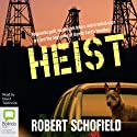Heist (       UNABRIDGED) by Robert Schofield Narrated by David Tredinnick