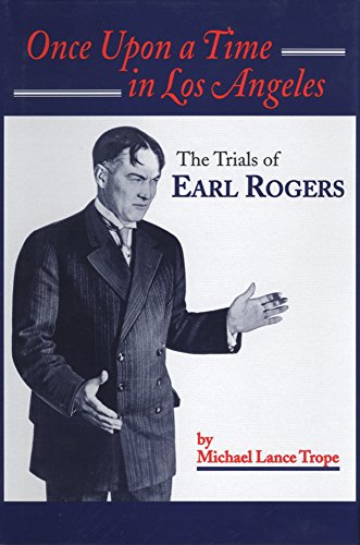 Once Upon a Time in Los Angeles: The Trials of Earl Rogers