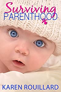 Surviving Parenthood by Karen Rouillard ebook deal