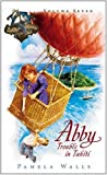 img - for Trouble in Tahiti (Abby & the South Seas Adventures, Book 7) book / textbook / text book