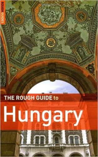 The Rough Guide to Hungary 6 (Rough Guide Travel Guides)