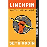 Linchpin: Are You Indispensable? ~ Seth Godin