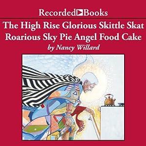 The High Rise Glorious Skittle Skat Roarious Sky Pie Angel Food Cake Audiobook