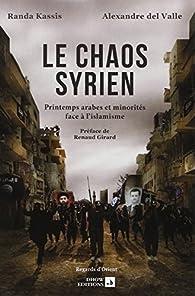 Le Chaos Syrien, printemps arabes et minorités face à l\'islamisme par Randa Kassis
