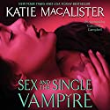 Sex and the Single Vampire Audiobook by Katie MacAlister Narrated by Cassandra Campbell