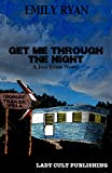 Get Me Through the Night: A Joss Evans Novel (Joss Evans Series Book 1)