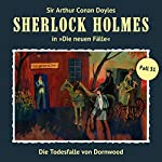 Die Todesfalle von Dornwood (Sherlock Holmes - Die neuen Fälle 31) | Marc Freund