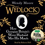 img - for Wedlock: How Georgian Britain's Worst Husband Met His Match book / textbook / text book