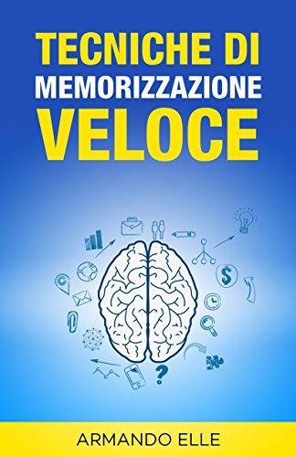 Tecniche Di Memorizzazione Veloce Memoria Vol 1 PDF