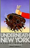 img - for Underneath New York by Harry Granick (1991) Paperback book / textbook / text book