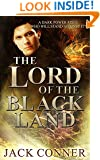 Lord of the Black Land: An Epic Fantasy: Book Two: A Dark Epic Fantasy Adventure Series (War of the Moonstone 2)