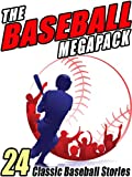 img - for The Baseball Megapack: 24 Classic Baseball Stories book / textbook / text book