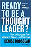img - for Ready to Be a Thought Leader?: How to Increase Your Influence, Impact, and Success book / textbook / text book