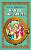 img - for Hansel and Gretel. An Illustrated Classic Fairy Tale for Kids by brothers Grimm (Excellent for Bedtime & Young Readers) book / textbook / text book