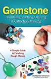 img - for Gemstone Tumbling, Cutting, Drilling & Cabochon Making by James Magnuson, Val Carver, Carol Wood(June 15, 2015) Paperback book / textbook / text book