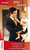 B�b� du boss : Un b�b� tant attendu - Un papa � tout prix - Une famille pour Rafe Ransom (Edition Sp�ciale)