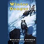 Winter Danger | William O. Steele