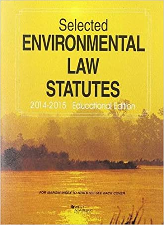 Selected Environmental Law Statutes: 2014-2015 Educational Edition (Selected Statutes) written by Robin Craig