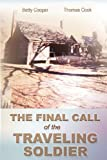 The Final Call Of The Traveling Soldier (1477116753) by Cooper, Betty