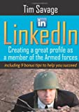 Tim Savage LinkedIn - Creating a Great Profile as a Member of the Armed Forces