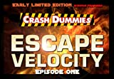 Crash Dummies: Escape Velocity - Episode One (Early Limited Edition)