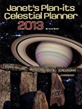 img - for Janet's Plan-its 2013 Celestial Planner Easy-to-Use Astrology Calendar book / textbook / text book