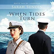 When Tides Turn: The Waves of Freedom, Book 3 | Livre audio Auteur(s) : Sarah Sundin Narrateur(s) : Tanya Eby