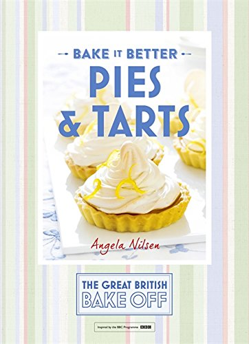 Great British Bake Off - Bake it Better (No.3): Pies & Tarts