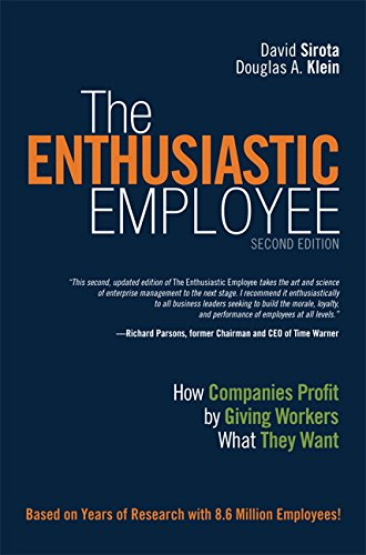 Enthusiastic Employee, The:How Companies Profit by Giving Workers WhatThey Want