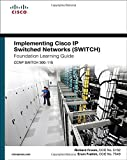 img - for Implementing Cisco IP Switched Networks (SWITCH) Foundation Learning Guide: (CCNP SWITCH 300-115) (Foundation Learning Guides) by Richard Froom (2015-05-24) book / textbook / text book