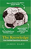 James Dart The Knowledge: Your Football Questions Answered (Guardian Books)