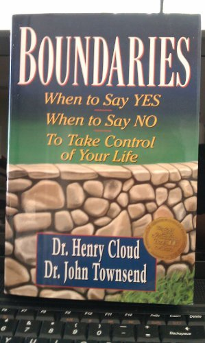 Boundaries: When to Say YES, When to Say NO, To Take Control of Your Life [Hardcover] [1992] (Author) Henry Cloud, John Townsend