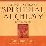Fundamentals of Spiritual Alchemy   Caroline Myss