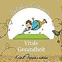 Vitale Gesundheit (Golden Classics) Hörbuch von Kurt Tepperwein Gesprochen von: Kurt Tepperwein
