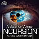 Incursion (       UNABRIDGED) by Aleksandr Voinov Narrated by Gomez Pugh