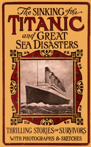 The Sinking of the Titanic and Great Sea Disasters (Illustrated) (Titanic Landmark Series)